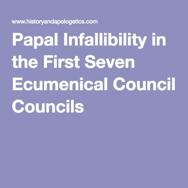 Papal Infallibility in the First Seven Ecumenical Councils