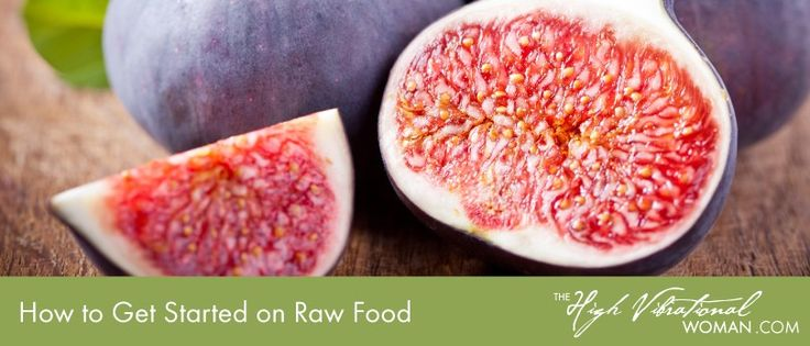 How to Get Started with Raw Food