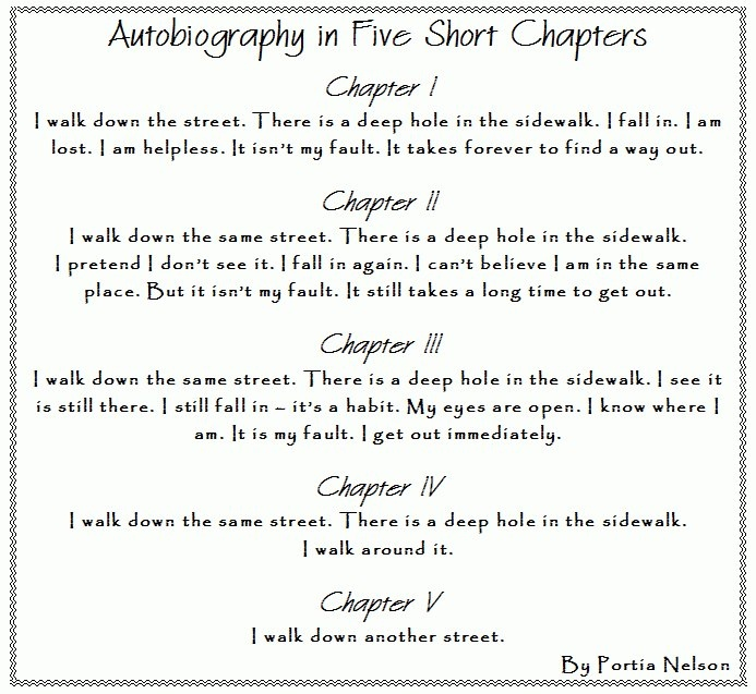 Autobiography In 5 Short Chapters. Lesson Learned. Amen.Abrahamhicks Inspiration, Autobiography Quotes, Shorts Chapter, Life, Portia Nelson, Disorder Recovery, Fav Quotes, Favorite Quotes, Favourite Quotes