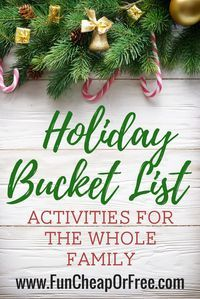 The Ultimate Holiday Bucket List! + Free Printable (Christmas Break Boredom Buster!) - Fun Cheap or Free