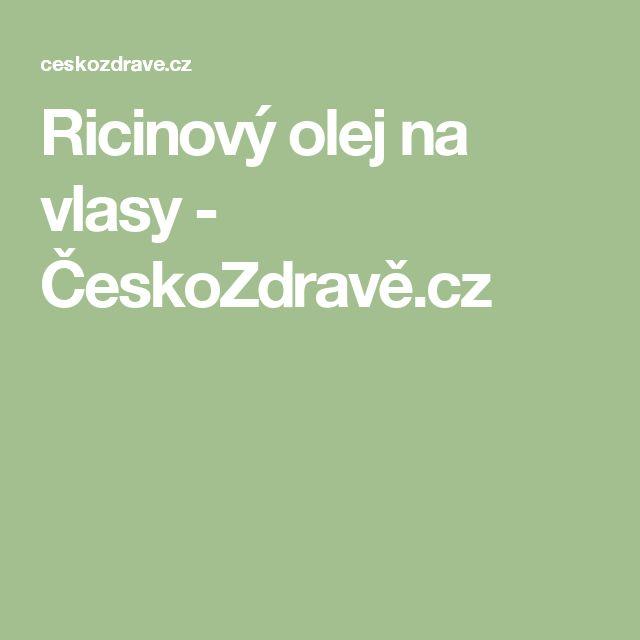 Ricinový olej na vlasy - ČeskoZdravě.cz