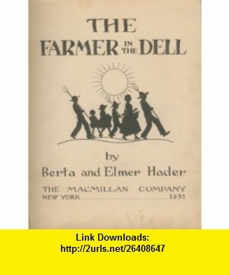 The Farmer in the Dell Berta Hader, Elmer Hader ,   ,  , ASIN: B0007HSQNO , tutorials , pdf , ebook , torrent , downloads , rapidshare , filesonic , hotfile , megaupload , fileserve