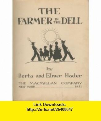 The Farmer in the Dell Berta Hader, Elmer Hader ,   ,  , ASIN: B0007HSQNO , tutorials , pdf , ebook , torrent , downloads , rapidshare , filesonic , hotfile , megaupload , fileserve