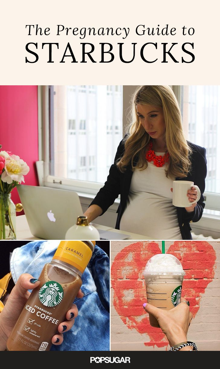 A pregnant girl's guide to Starbucks and caffeine.