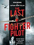 The Last Fighter Pilot: The True Story of the Final Combat Mission of World War II by Don Brown (Author) #Kindle US #NewRelease #Biographies #Memoirs #eBook #ad