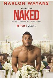 Naked (Netflix-August 11, 2017) a romance comedy film directed by Michael Tiddes. Story about Rob Anderson who is all set to marry the girl of his dreams, but can't quite get to the altar. He finds himself caught in a time loop, waking up naked in a hotel elevator over and over again. Written by Marlon Wayans, Rick Alvarez. Produced by Marlon Wayans, Rick Alvarez, Ted Sarandos, Todd Garner, Ryan Lewis. Stars: Marlon Wayans, Regina Hall, Scott Foley, Brian McKnight, Eliza Coupe.