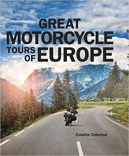 Books About Motorcycling: Great Motorcycle Tours Of Europe by Colette Coleman