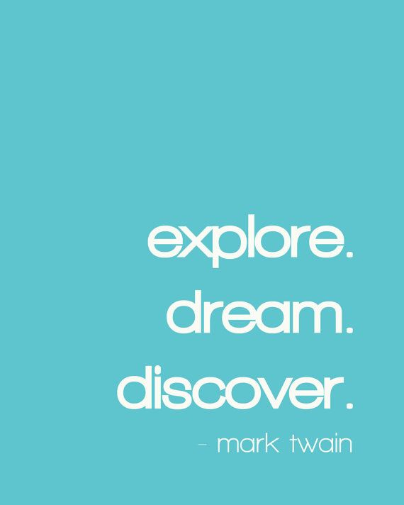 'Explore. Dream. Discover.' -  Mark Twain by WrittenAndRusted #Illustration #Quotation #Mark_Twain #Discover