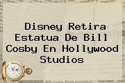 http://tecnoautos.com/wp-content/uploads/imagenes/tendencias/thumbs/disney-retira-estatua-de-bill-cosby-en-hollywood-studios.jpg Bill Cosby. Disney retira estatua de Bill Cosby en Hollywood Studios, Enlaces, Imágenes, Videos y Tweets - http://tecnoautos.com/actualidad/bill-cosby-disney-retira-estatua-de-bill-cosby-en-hollywood-studios/