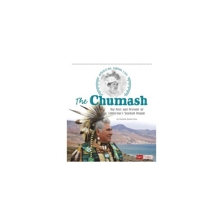 Chumash : The Past and Present of California's Seashell People (Paperback) (Danielle Smith-Llera)