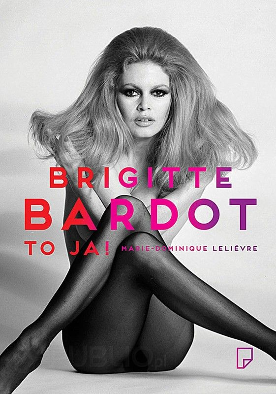 Brigitte Bardot, to ja!