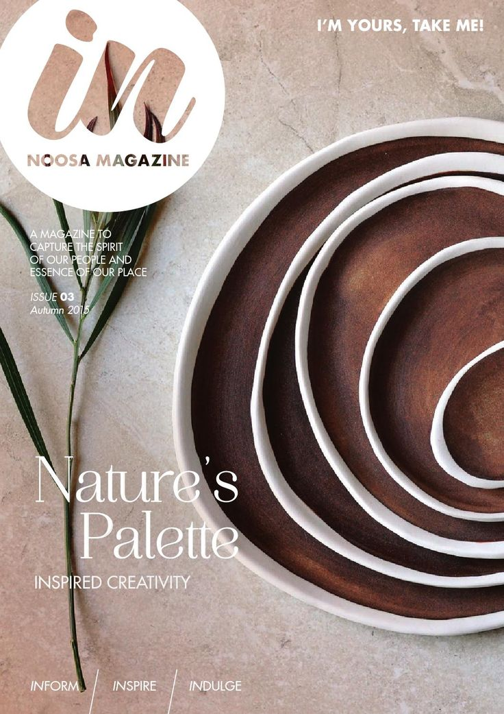 IN Noosa Magazine - Autumn 2015  INform, INdulge, INspire. A magazine to capture the spirit of our people and the essence of our place. Proudly 100% locally-owned. www.innoosamagazine.com.au.
