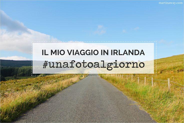 Il mio viaggio in Irlanda: #unafotoalgiorno.