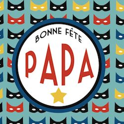 bonne fête papa fête des pères carte print printable gratuit super héros masque déco décoration babayaga magazine