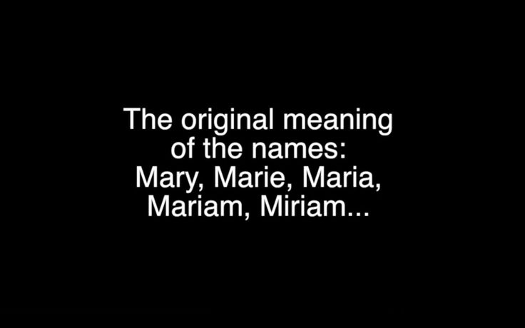 miriam name meaning   The meaning of the names Mary, Marie, Maria, Mariam, Miriam ...