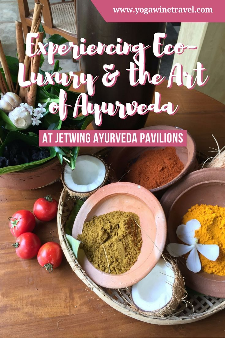 Yogawinetravel.com: Experiencing Eco-Luxury & the Art of Ayurveda at Jetwing Ayurveda Pavilions, Sri Lanka