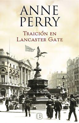 Título: Traición en Lancaster Gate Autor: Anne Perry Editorial: Ediciones B Isbn: 9788466662833 Nº de páginas: 400 págs Enc...