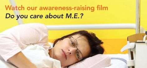 Watch our M.E.-awareness raising film