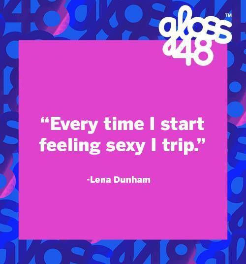Sexy Quote - Lena Dunham