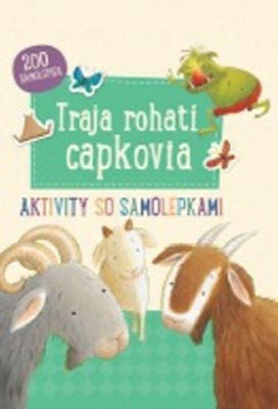 Paperback: Traja rohatí capkovia-Aktivity so samolepkami (autor neuvedený) | bux.sk