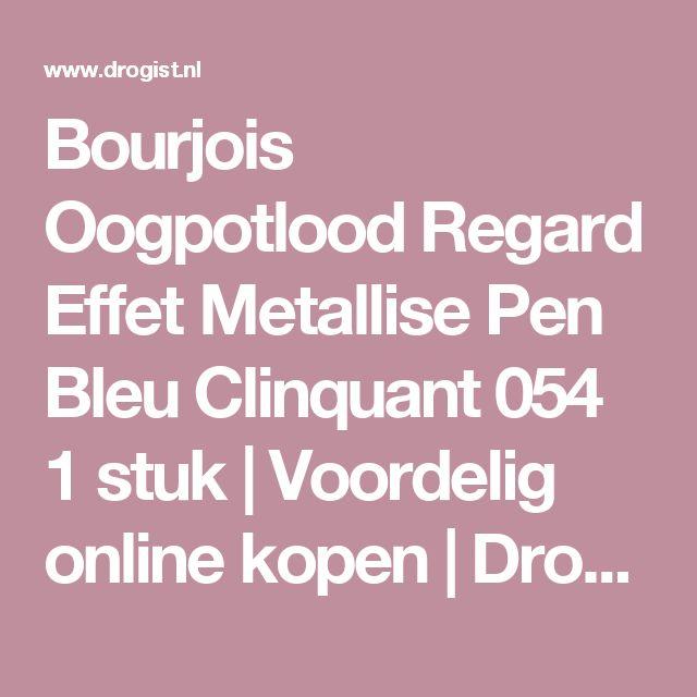 Bourjois Oogpotlood Regard Effet Metallise Pen Bleu Clinquant 054 1 stuk | Voordelig online kopen | Drogist.nl