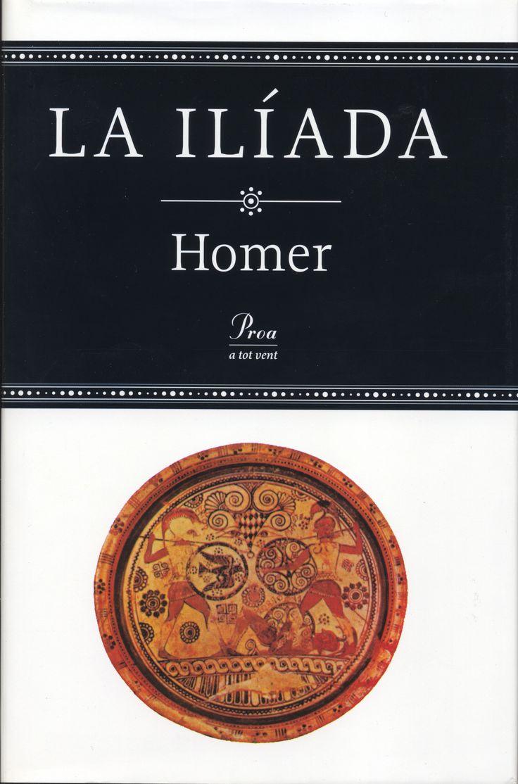Homer. La Ilíada. Barcelona: Proa, 1999. 645 p. (A tot Vent)  Antiga Grècia. s. VIII a.C.