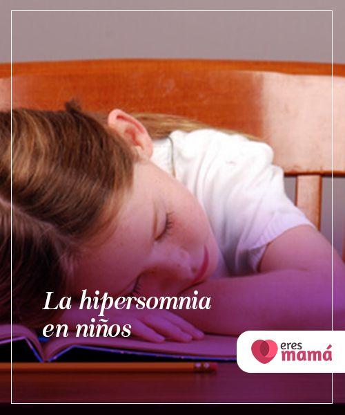 La hipersomnia en niños   La hipersomnia en niños, también denominada somnolencia excesiva, debe diferenciarse del simple cansancio. Es un trastorno que modifica el ciclo normal del sueño, genera pérdida de la memoria y déficit de atención. Todo lo que debes saber sobre esta afección, aquí.