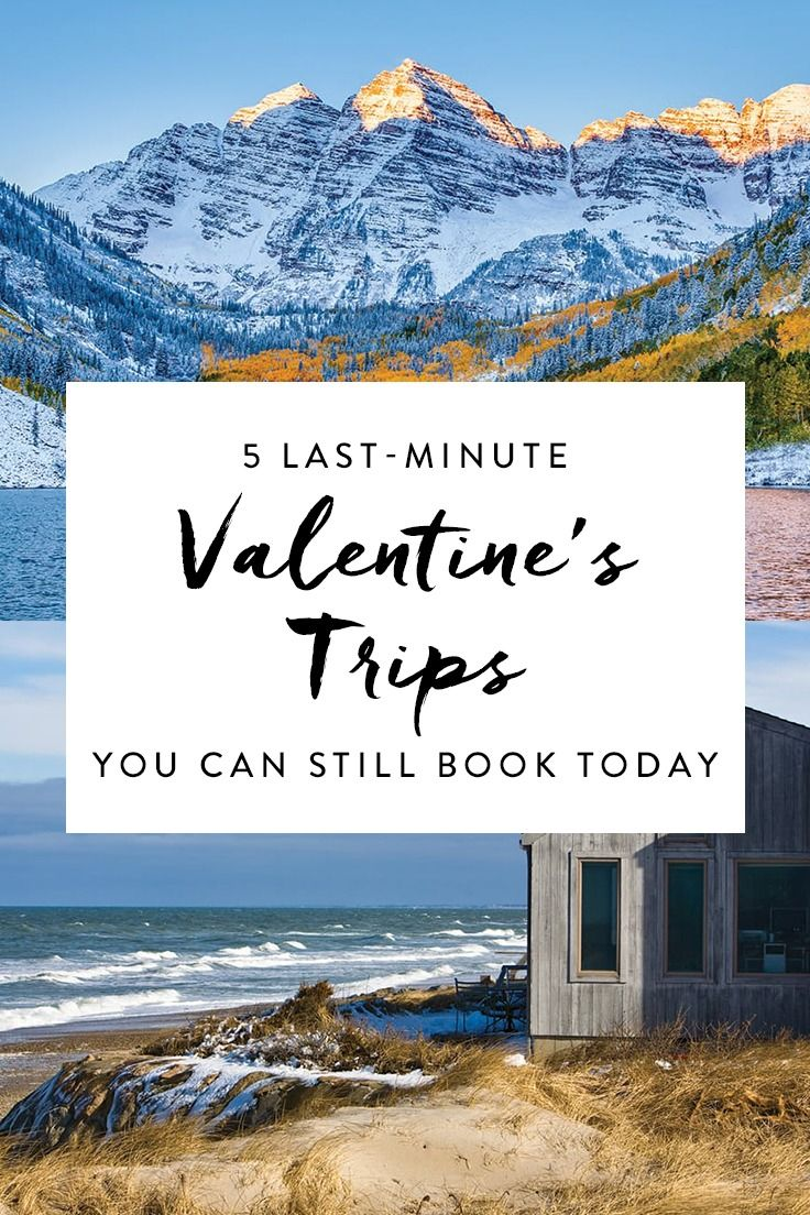 We rounded up five last-minute Valentine's Day trips you can totally still book now for a lovely getaway come the 14th.