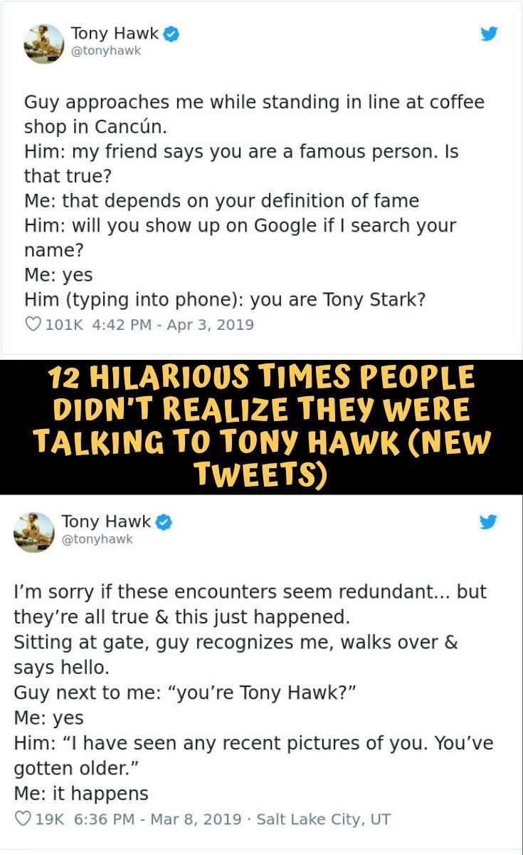 12 Hilarious Times People Didn T Realize They Were Talking To Tony Hawk New Tweets Tony Hawk Tony 22 Words