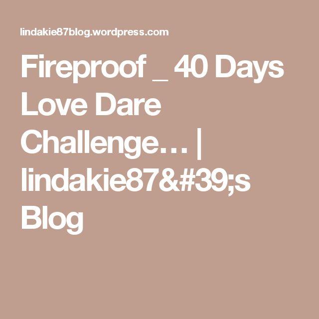 Fireproof _ 40 Days Love Dare Challenge… | lindakie87's Blog