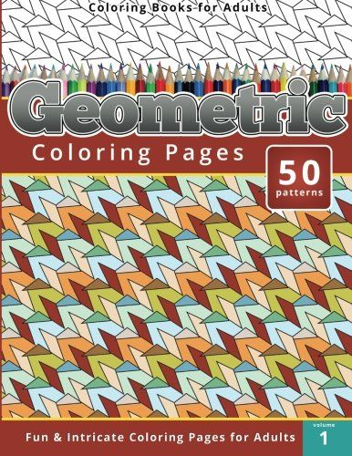 Introducing Coloring Books For Adults Geometric Pages Volume 1 Great Product And Follow Us