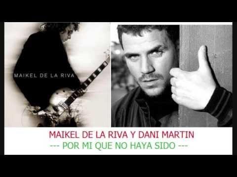 Maikel de la Riva y Dani Martin - Por mi que no haya sido - YouTube