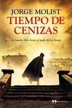 Tiempo de cenizas-Jorge Molist- Un hombre libre frente al poder de los Borgia