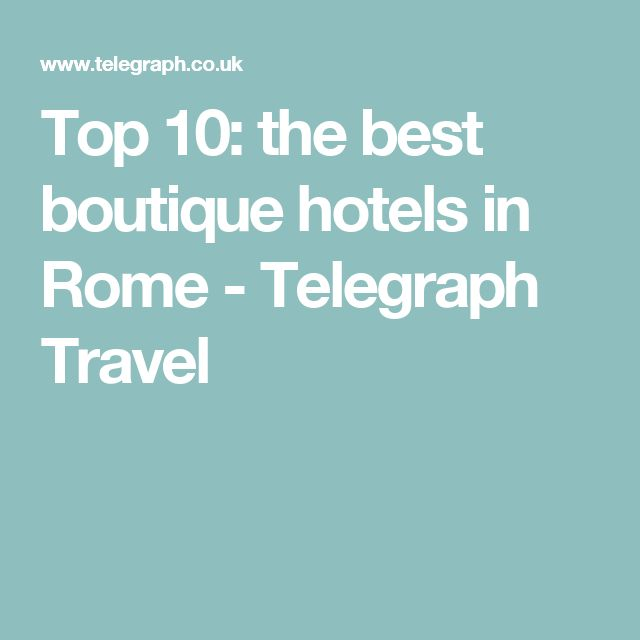 Top 10: the best boutique hotels in Rome - Telegraph Travel