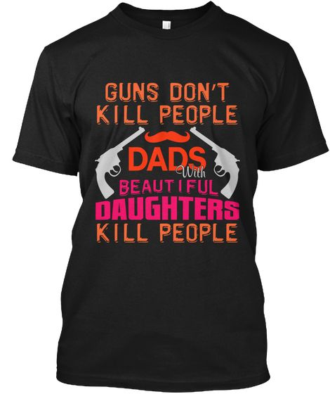 Funny Father's Day Tshirts Black T-Shirt Front...