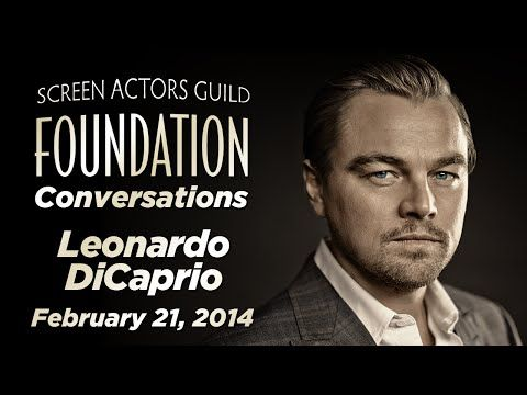 SCREEN ACTORS GUILD (SAG) FOUNDATION CONVERSATIONS (February 21, 2014) ~ Leonardo DiCaprio (1:11:22) [Video]