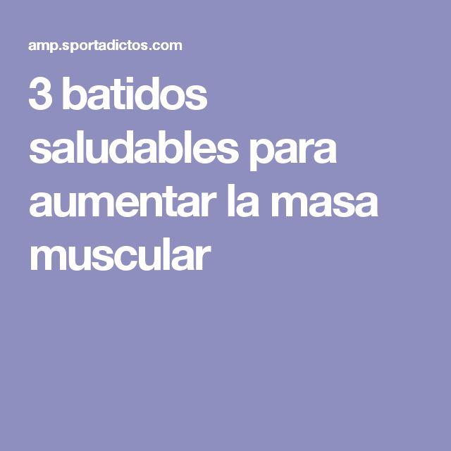 3 batidos saludables para aumentar la masa muscular