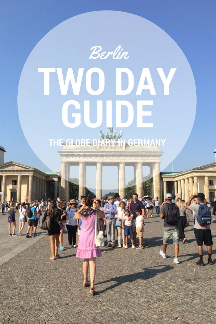 Berlin: A Two Day Travel Guide including the Brandenburg Gate, Tiergarten, and the Berlin Wall