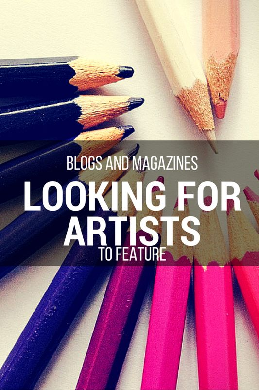 Blogs and Magazines Looking For Artists To Feature