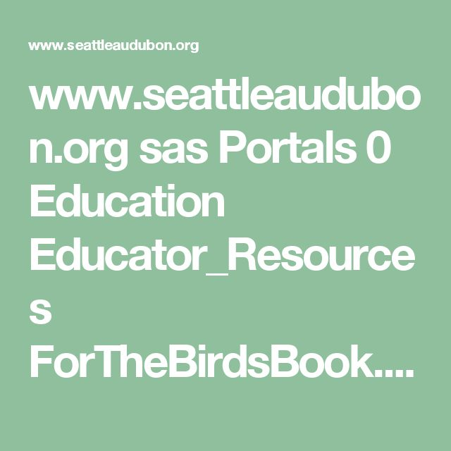 www.seattleaudubon.org sas Portals 0 Education Educator_Resources ForTheBirdsBook.pdf