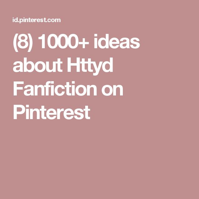 (8) 1000+ ideas about Httyd Fanfiction on Pinterest