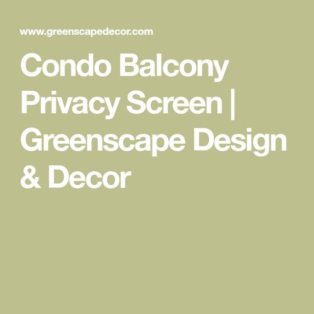 Condo Balcony Privacy Screen | Greenscape Design & Decor