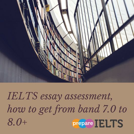 IELTS essay assessment from 7 to 8
