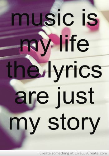 Music always makes you happy, and the lyrics flow like a river of song. Make the story yours, and the tune will follow :)