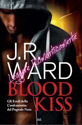 Leggere Romanticamente E Fantasy Anteprima Blood Kiss Di JRWard