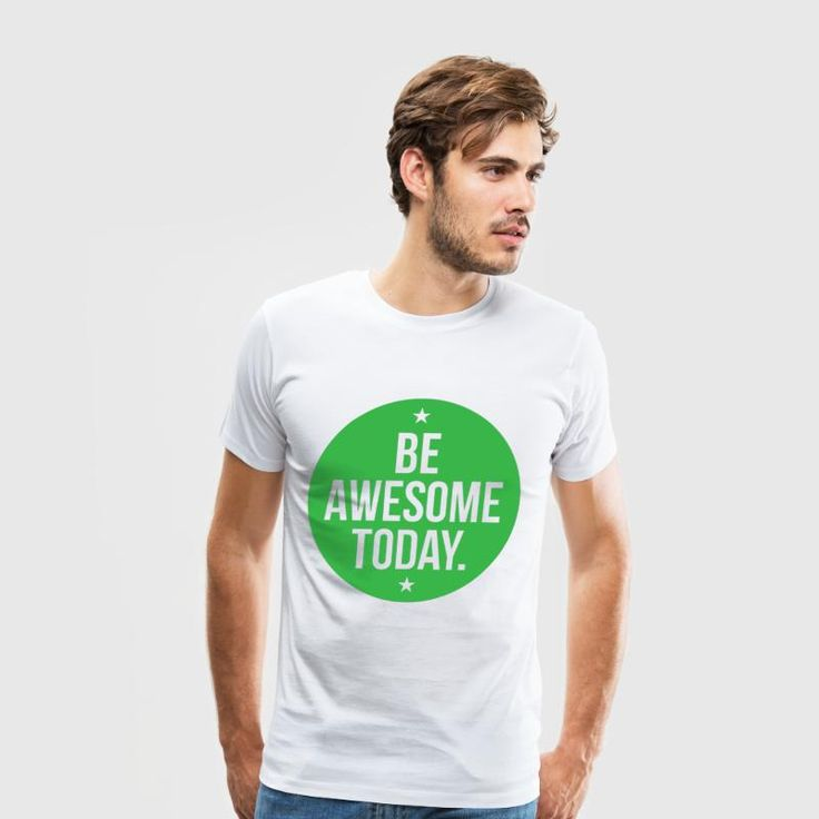 Be Awesome Today T-Shirts - Men's Premium T-Shirt
