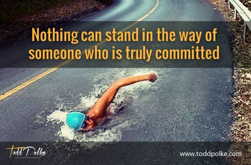 Nothing can stand in the way of someone who is truly committed.