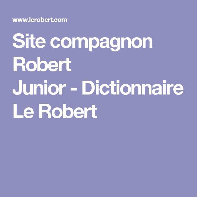 Site compagnon Robert Junior-Dictionnaire Le Robert