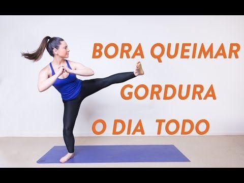 Bora Queimar Gordura o Dia Todo (Uhuuul) - YouTube ✔