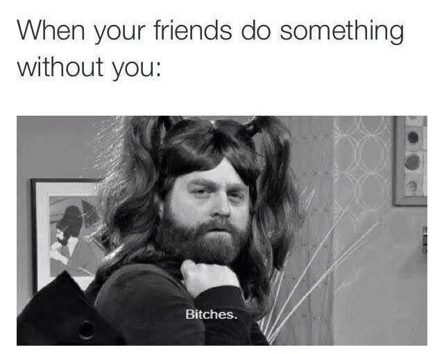 When you friends do something without you meme Zach Galifianakis